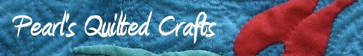 Pearl's Quilted Crafts