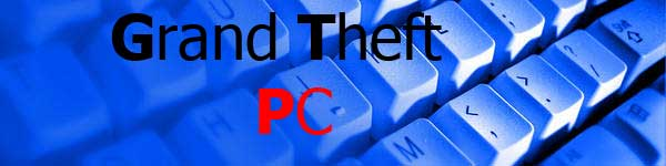 Grand Theft PC - The PC Gaming Blog