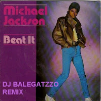 MICHAEL JACKSON - BEAT IT [BALEGATZZO REMIX]