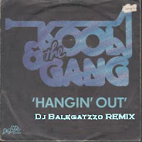 Kool & The Gang - Hangi`n Out - Balegatzzo RMX