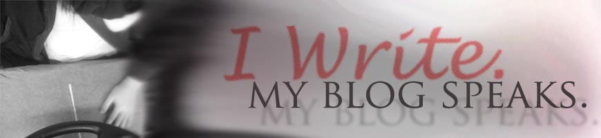 I Write. My Blog Speaks.