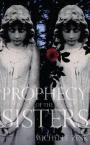 prophecy of the sisters Leia «prophecy of the sisters» de michelle zink com a rakuten kobo an ancient prophecy divides two sisters- one good one evil who will prevail twin sisters.