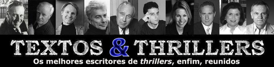 TEXTOS & THRILLERS - os melhores escritores de thrillers, enfim, reunidos