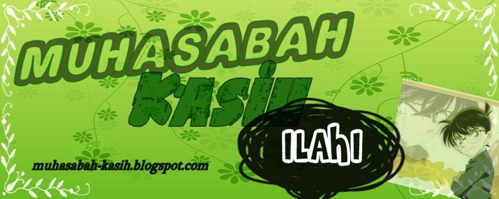 :: MUHASABAH KASIH ILAHI ::