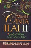 MERAIH CINTA ILAHI, oleh Syekh Abdul Qadir al-Jailani