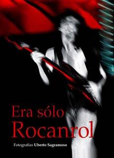 Tapa del libro Era sólo rocanrol, de Uberto Sagramoso