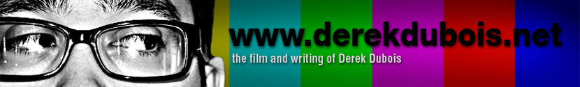 Films and Writing of Derek Dubois