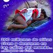 200 millones de niños viven y duermen en las calles del mundo... ninguno en Cuba. Capitalismo es hambre y muerte