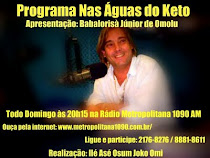 Programa do meu Tio Junior de Omolu ''Nas Águas do Keto''