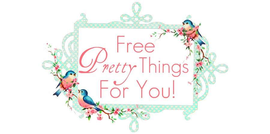 *Free&#9829; Pretty &#9829;Things &#9829;For &#9829;You*