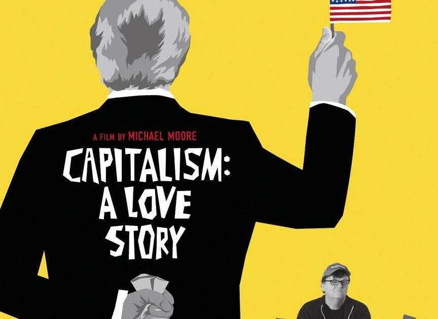 essay on capitalism a love story Capitalism: a love story is a 2009 american documentary film directed, written by, and starring michael moore the film centers on the late-2000s financial crisis and.