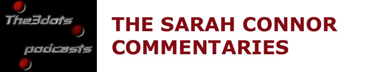 The Sarah Connor Commentaries