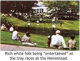Old postcard of rich white folk being entertained by tray races at the Homestead where black waiters carry trays on their heads and run.