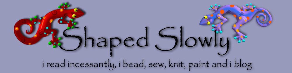 shaped slowly