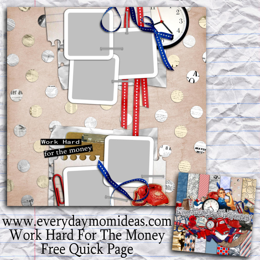 Digital scrapbooking kits free all about scrapbooking ideas - Work Hard For The Money Free Digital Scrapbooking Quick Page Work Hard For The Money Free