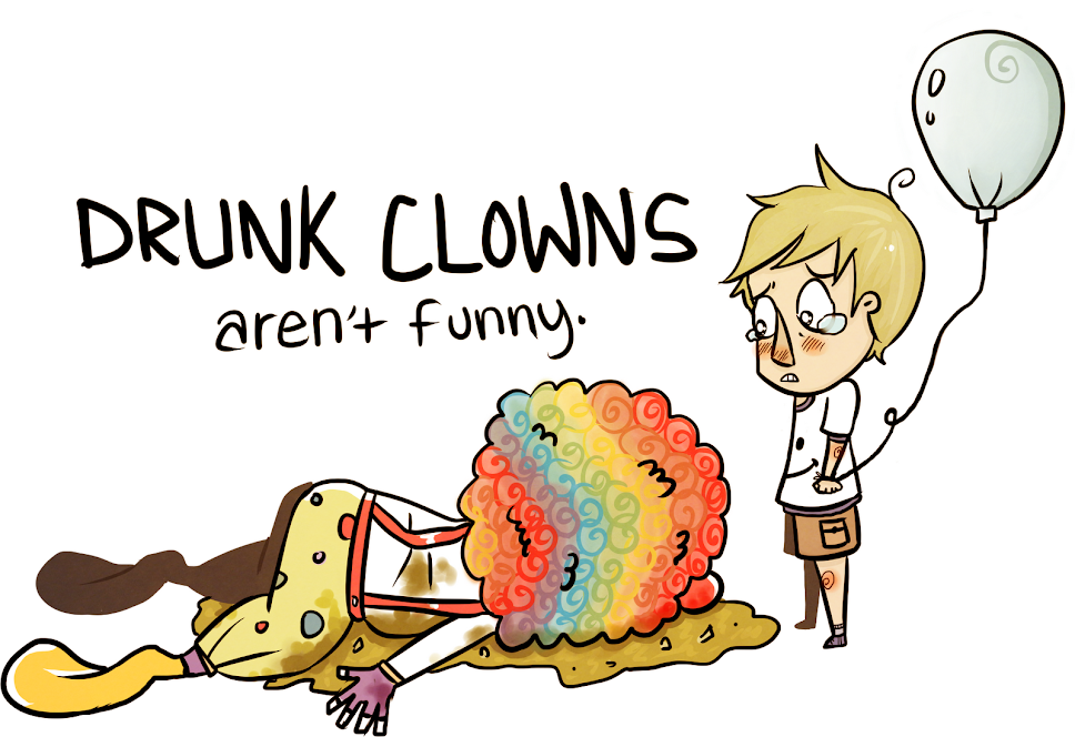Drunk Clowns Aren't Funny