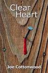 Clear Heart by Joe Cottonwood