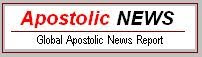Apostolic News Report - Your latest Apostolic News Report - Subscribe ASAP!