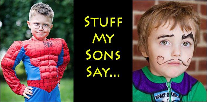 Stuff My Sons Say
