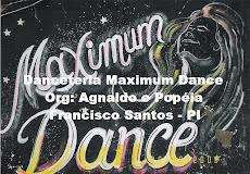 Danceteria Maximum Dance - Organização de Agnaldo Silva
