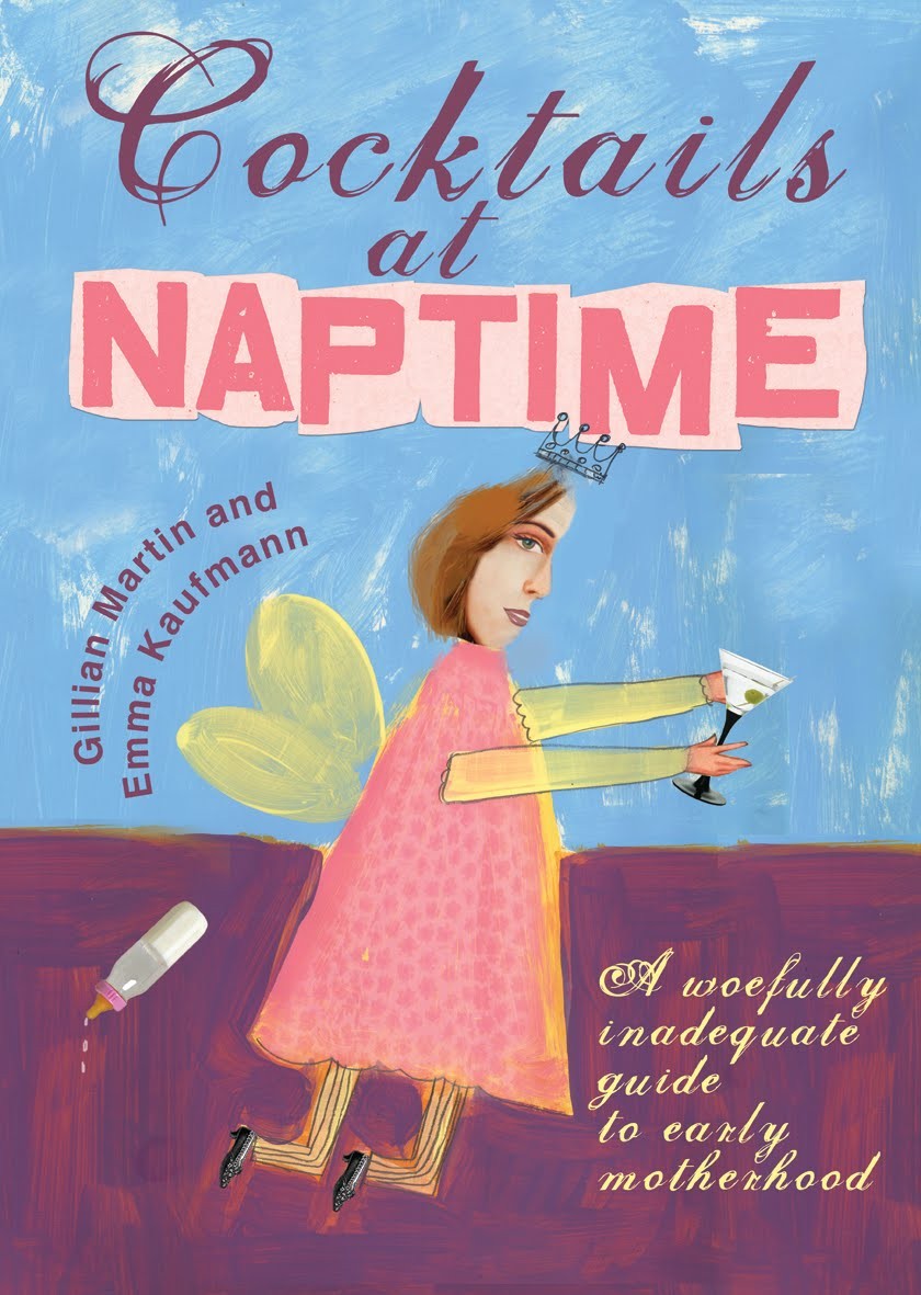 Cocktails at Naptime by Gillian Martin and Emma Kaufmann