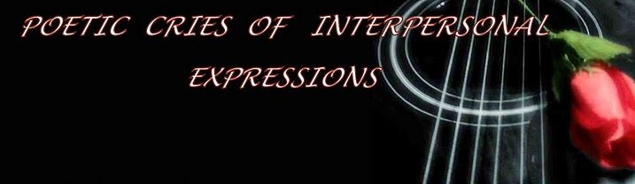 POETIC CRIES OF INTERPERSONAL EXPRESSIONS