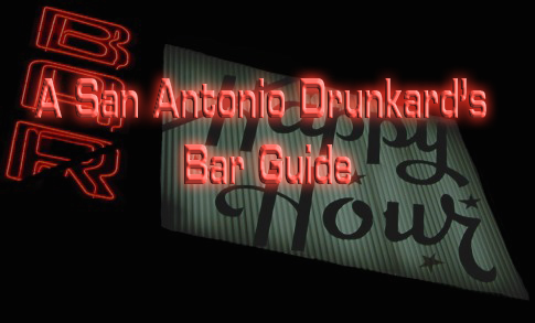 A San Antonio Drunkard's Bar Guide