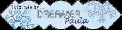 Dreamer Paula Tutorials