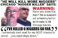 """CHICAGO NIGGER KILLER"""