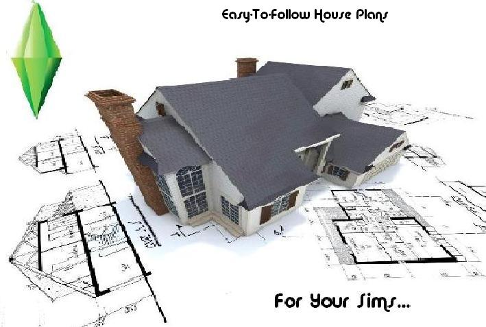Easy-To-Follow Houseplans For Your Sims
