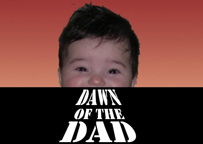 Dawn of the Dad