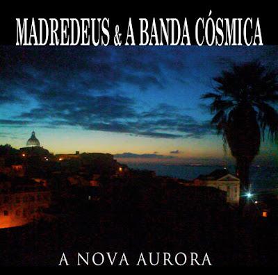 A Nova Aurora, Madredeus & A Banda Cosmica