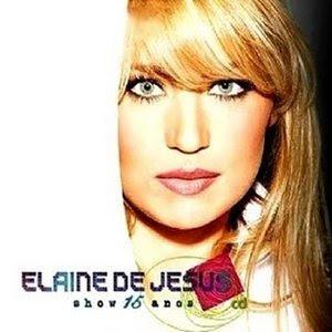 Elaine De Jesus - Show 15 anos - (Playback)