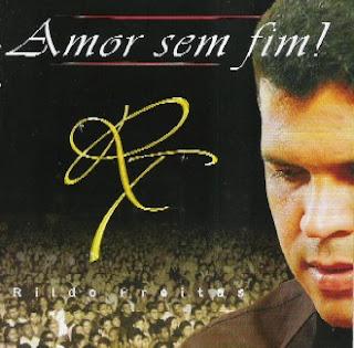 http://1.bp.blogspot.com/_IOvlxNDEHM4/SaSLfVJNGdI/AAAAAAAABVI/hEGPlsDHla0/s320/Rildo+Freitas+2009+-+Amor+Sem+Fim.jpg