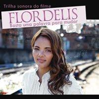 Flordelis - Basta uma Palavra para Mudar (Trilha Sonora do Filme)
