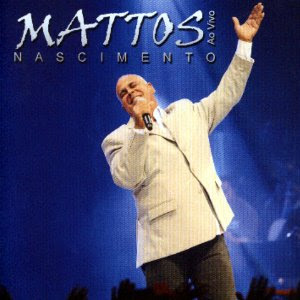 Download CD Mattos Nascimento, Ao vivo