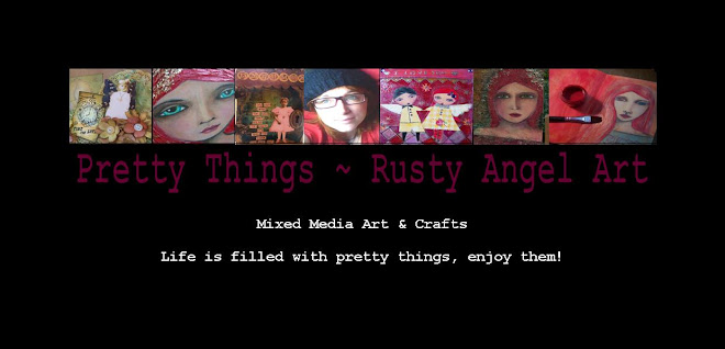 rusty angel art      life is filled with Pretty Things, enjoy them!