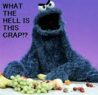 [Image: Cookie_Monster_What_The_Hell_Is_This_Crap.jpg]