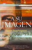 A su imagen (Trilogía del Cristo Clonado I), de James BeauSeigneur
