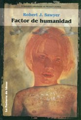 Factor de humanidad, de Robert J. Sawyer