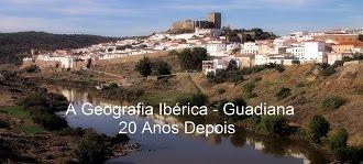 A Geografia Ibérica - Guadiana 20 Anos Depois