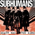 The Subhumans: Death Was Too Kind (CD) Alternative Tentacles