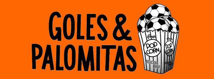 Goles & Palomitas