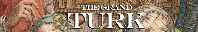The Grand Turk - Tarih Dersleri