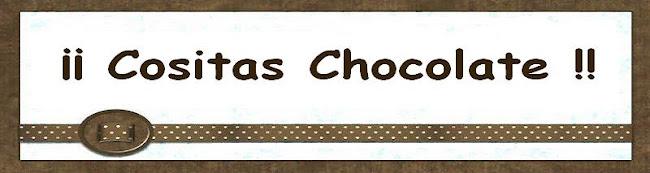 ¡¡      Cositas chocolate    !!