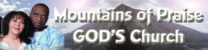Mountains of Praise GOD'S Church