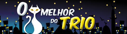 O MELHOR DO TRIO