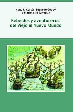 """""""REBELDES Y AVENTUREROS DEL VIEJO AL NUEVO MUNDO"""""""