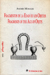 """FRAGMENTS OF THE AGE OF OBJECTS / FRAGMENTOS DE LA EDAD DE LOS OBJETOS"""