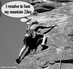Resolve to face your mountain 2day.